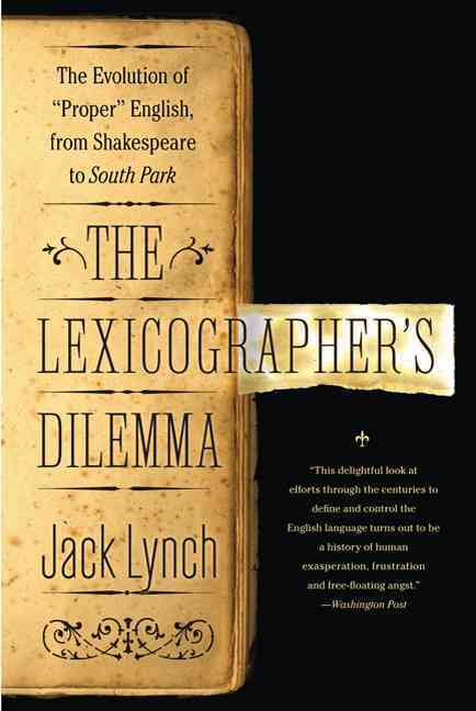 The Lexicographer's Dilemma By Lynch, Jack